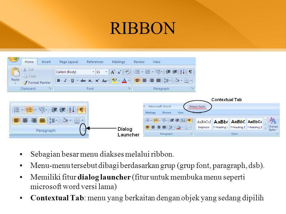 RIBBON Sebagian besar menu diakses melalui ribbon.