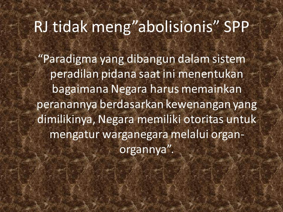 RJ tidak meng abolisionis SPP