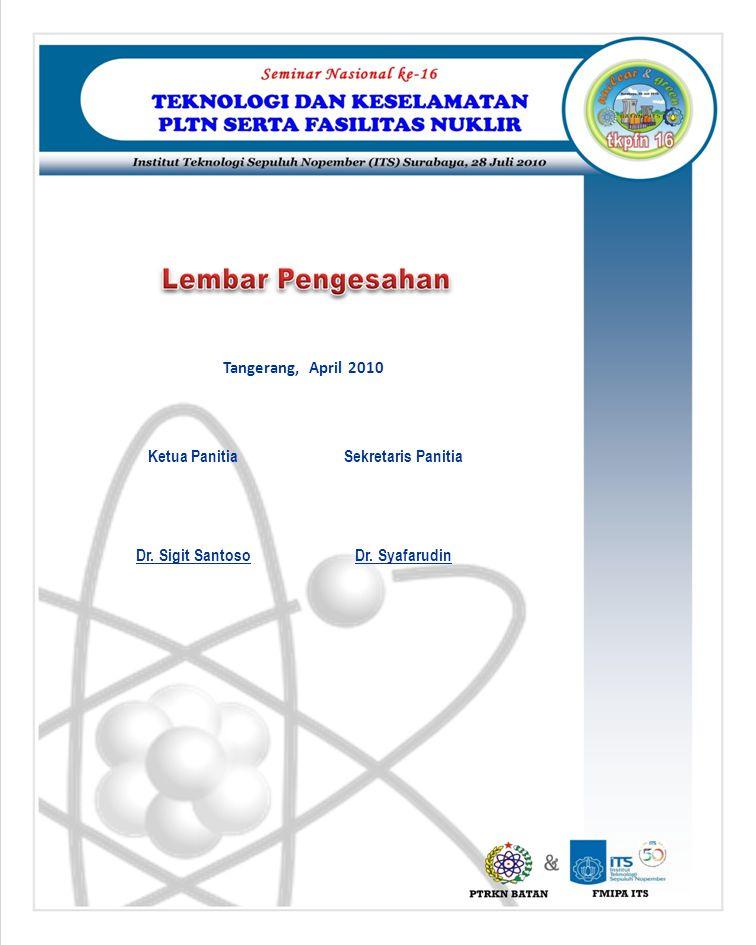 Tangerang, April 2010 Ketua Panitia Dr. Sigit Santoso Sekretaris Panitia Dr. Syafarudin