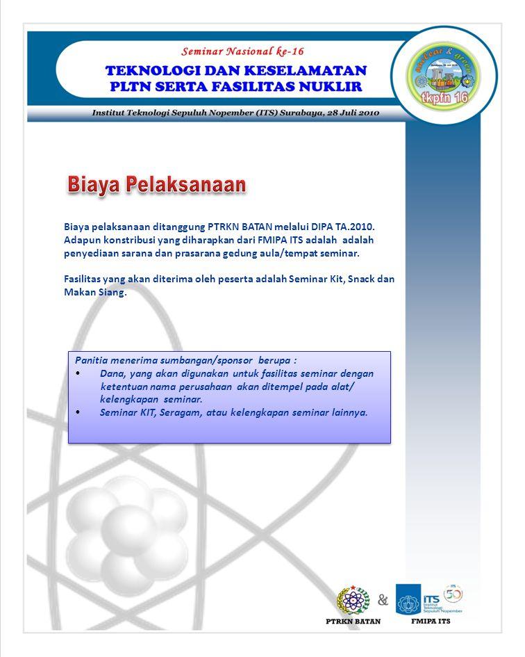 Biaya pelaksanaan ditanggung PTRKN BATAN melalui DIPA TA. 2010