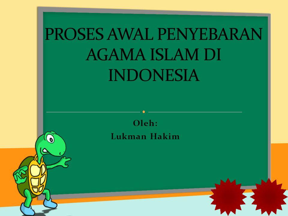 PROSES AWAL PENYEBARAN AGAMA ISLAM DI INDONESIA