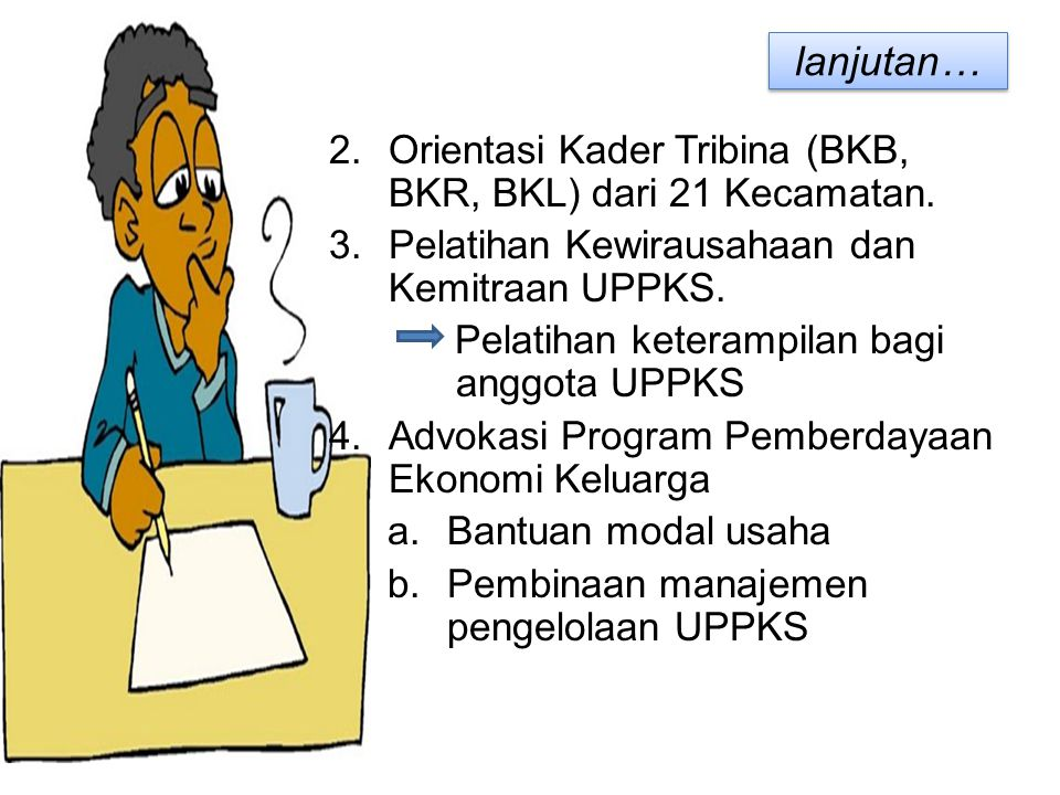lanjutan… Orientasi Kader Tribina (BKB, BKR, BKL) dari 21 Kecamatan.
