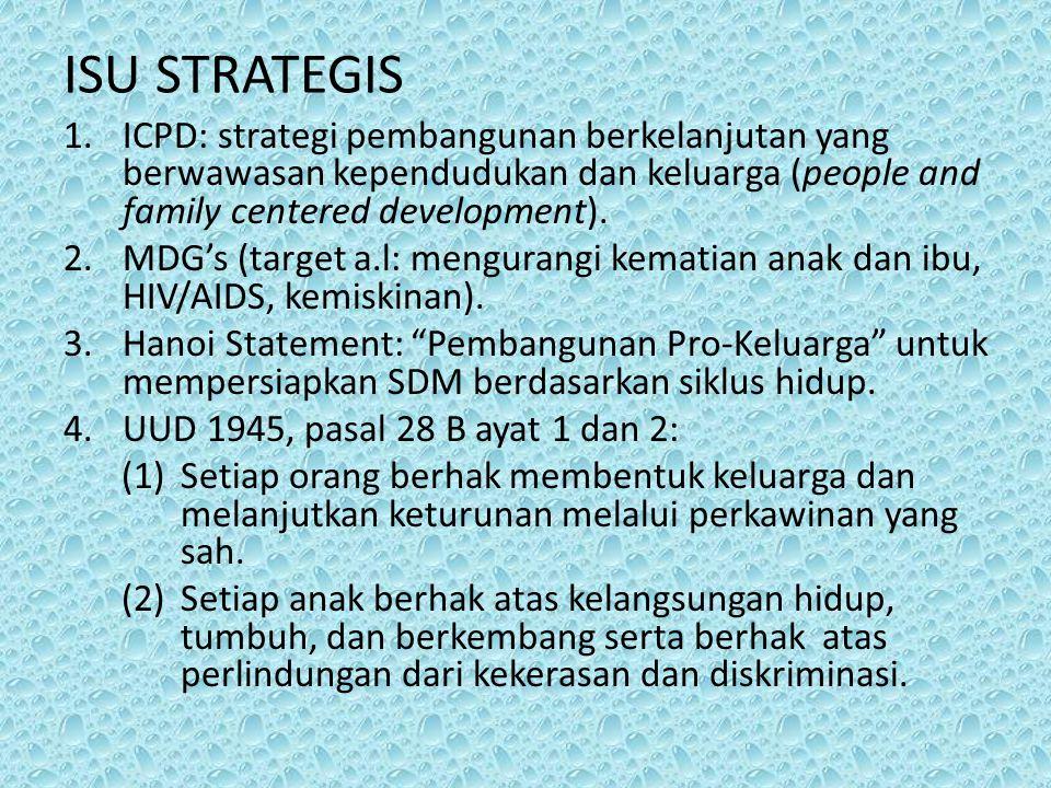 ISU STRATEGIS ICPD: strategi pembangunan berkelanjutan yang berwawasan kependudukan dan keluarga (people and family centered development).