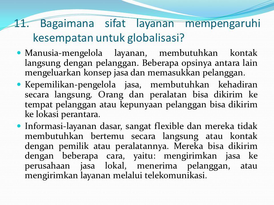 11. Bagaimana sifat layanan mempengaruhi kesempatan untuk globalisasi