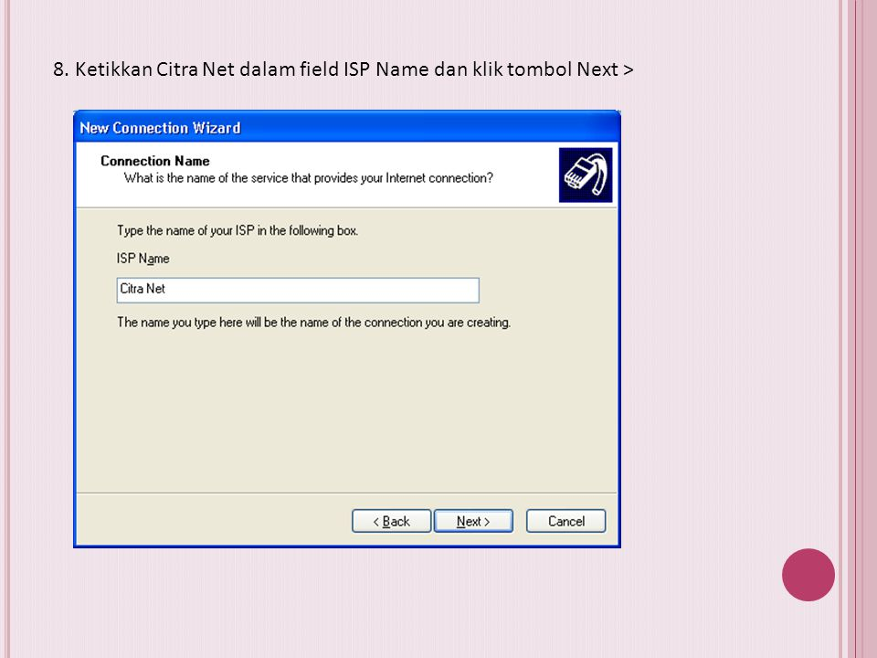 8. Ketikkan Citra Net dalam field ISP Name dan klik tombol Next >
