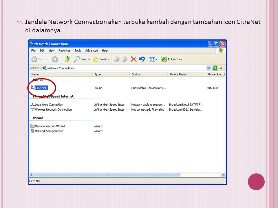 Jendela Network Connection akan terbuka kembali dengan tambahan icon CitraNet di dalamnya.