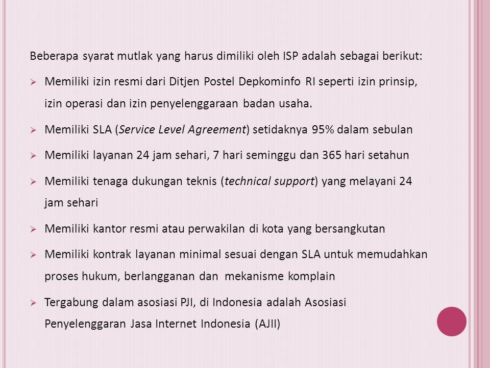 Beberapa syarat mutlak yang harus dimiliki oleh ISP adalah sebagai berikut: