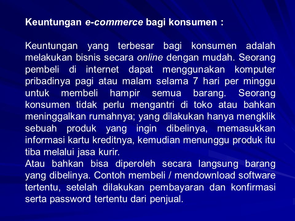 Keuntungan e-commerce bagi konsumen :