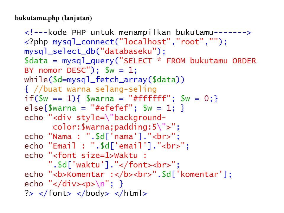 <!---kode PHP untuk menampilkan bukutamu------->