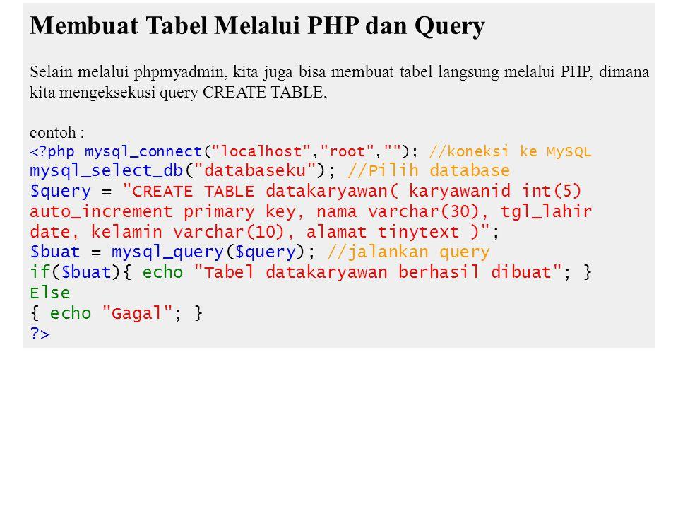 Membuat Tabel Melalui PHP dan Query