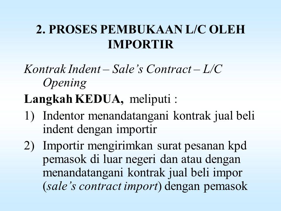 2. PROSES PEMBUKAAN L/C OLEH IMPORTIR