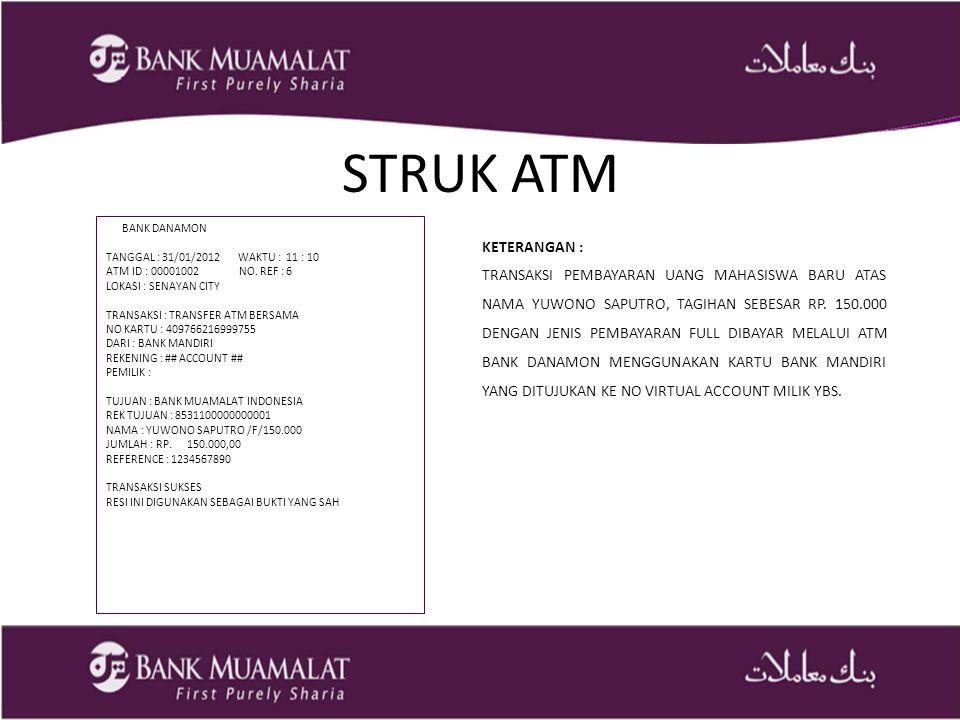 STRUK ATM BANK DANAMON. TANGGAL : 31/01/2012 WAKTU : 11 : 10. ATM ID : 00001002 NO. REF : 6.