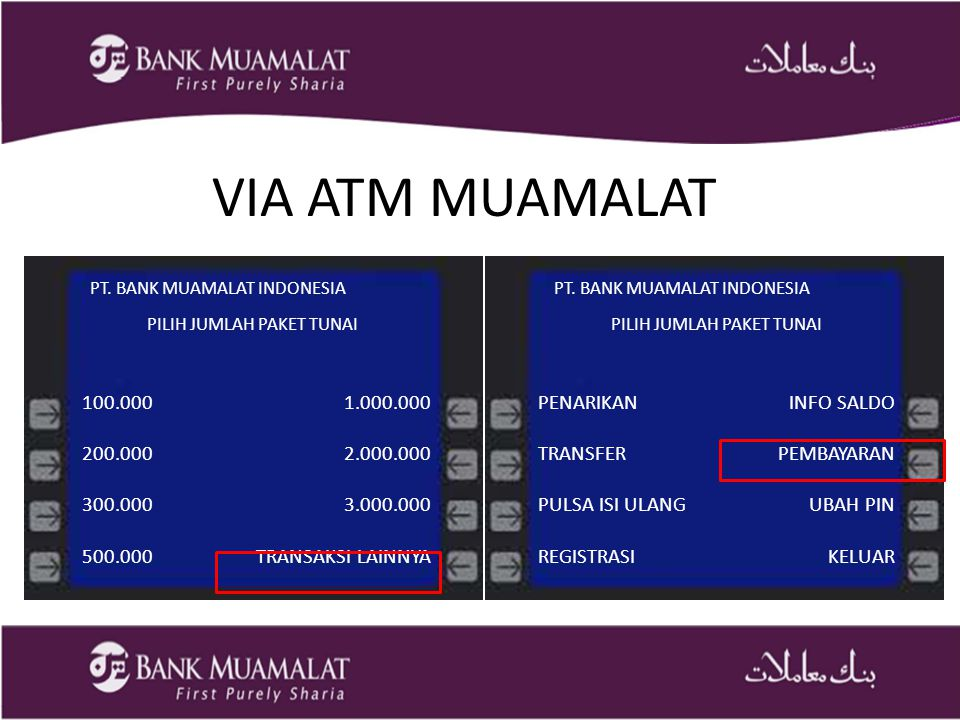 VIA ATM MUAMALAT PT. BANK MUAMALAT INDONESIA. PT. BANK MUAMALAT INDONESIA. PILIH JUMLAH PAKET TUNAI.