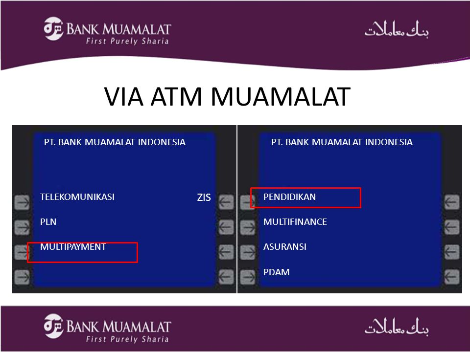 VIA ATM MUAMALAT ZIS PT. BANK MUAMALAT INDONESIA
