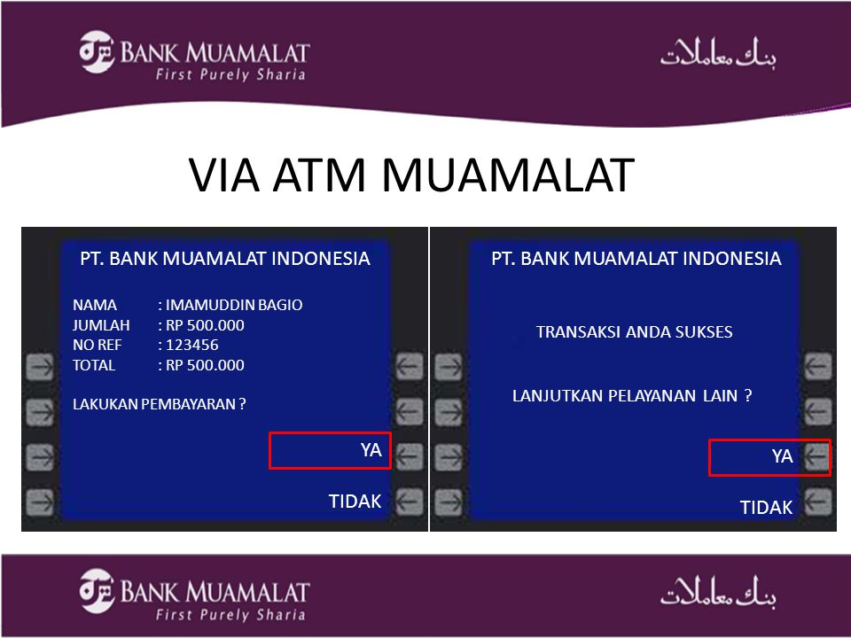 VIA ATM MUAMALAT PT. BANK MUAMALAT INDONESIA