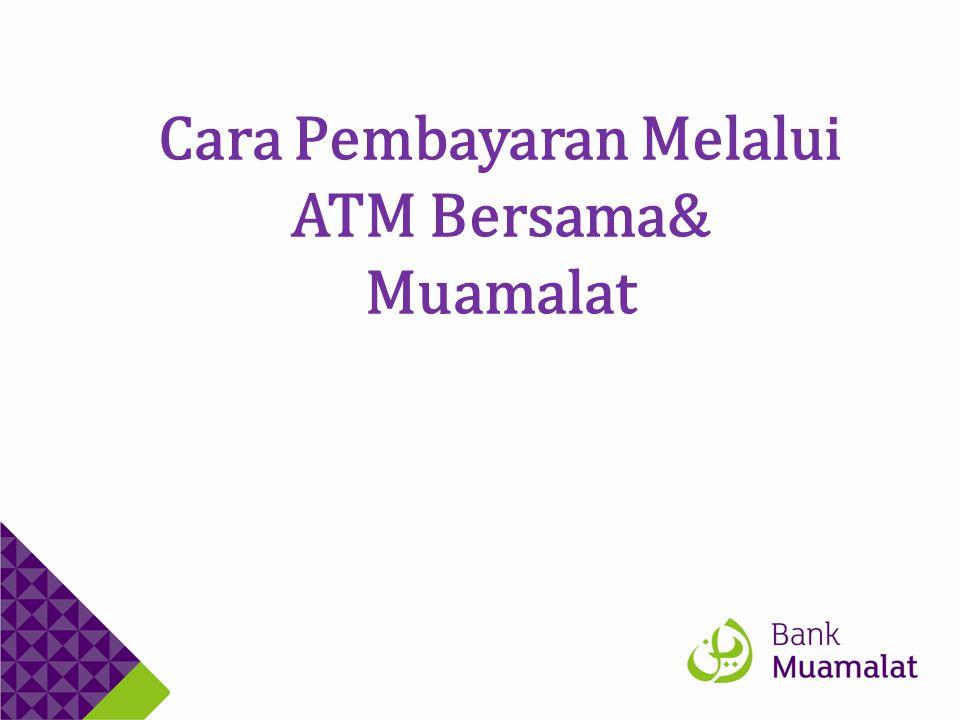 Cara Pembayaran Melalui ATM Bersama&