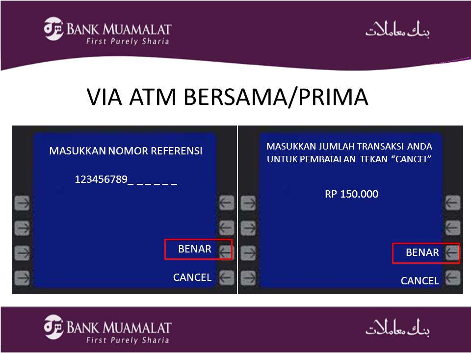 VIA ATM BERSAMA/PRIMA MASUKKAN NOMOR REFERENSI 123456789_ _ _ _ _ _
