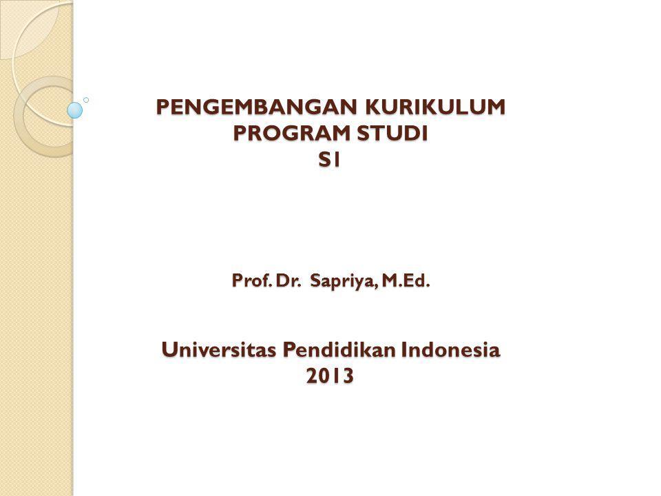 PENGEMBANGAN KURIKULUM PROGRAM STUDI S1 Prof. Dr. Sapriya, M. Ed
