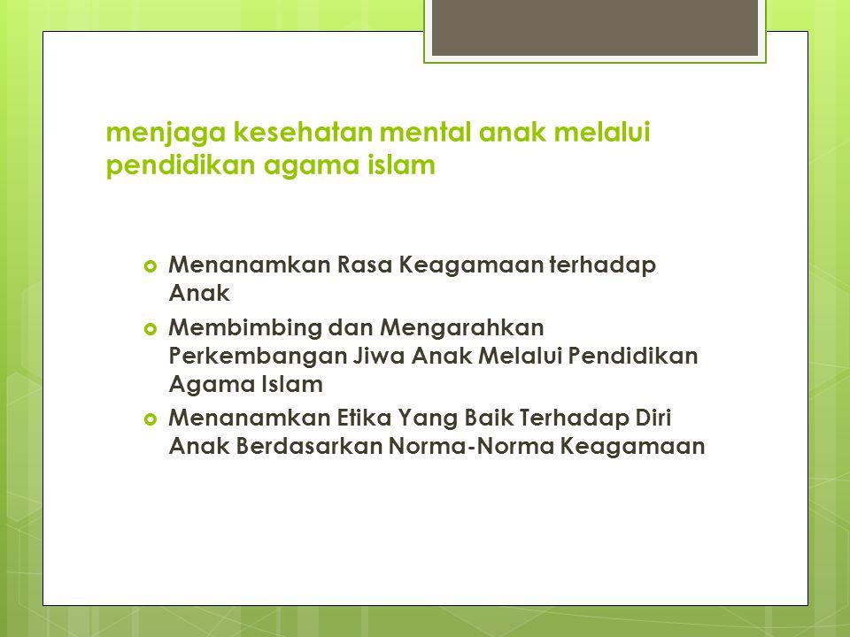 menjaga kesehatan mental anak melalui pendidikan agama islam