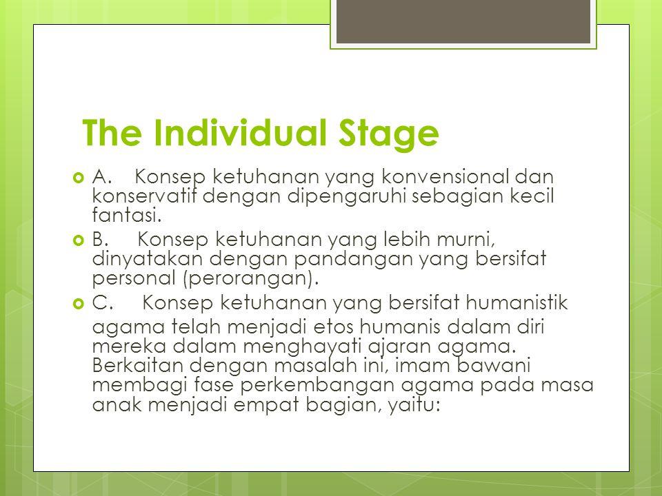 The Individual Stage A. Konsep ketuhanan yang konvensional dan konservatif dengan dipengaruhi sebagian kecil fantasi.