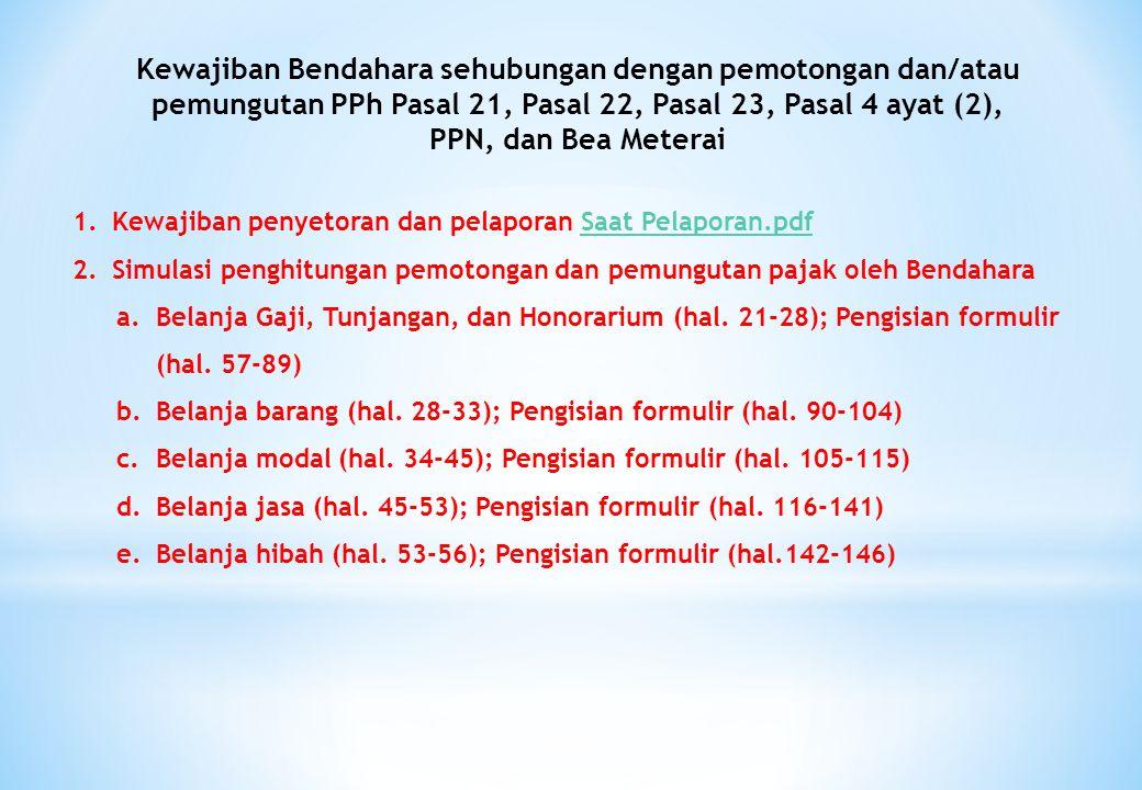 Kewajiban Bendahara sehubungan dengan pemotongan dan/atau pemungutan PPh Pasal 21, Pasal 22, Pasal 23, Pasal 4 ayat (2),