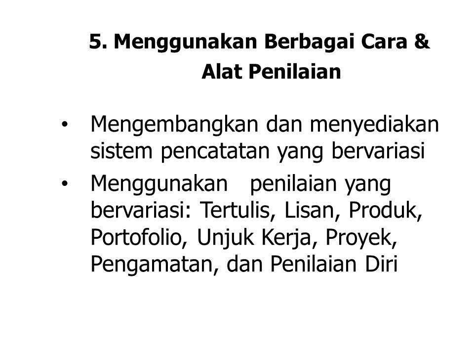 5. Menggunakan Berbagai Cara & Alat Penilaian