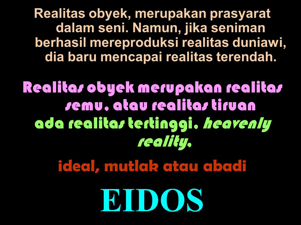 EIDOS Realitas obyek merupakan realitas semu, atau realitas tiruan