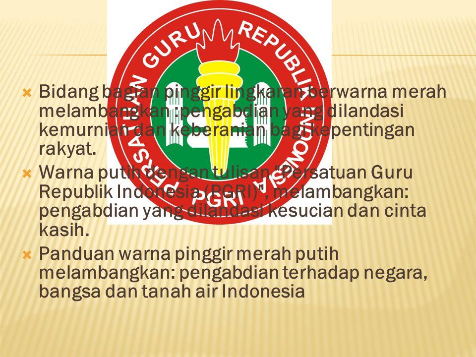 Bidang bagian pinggir lingkaran berwarna merah melambangkan :pengabdian yang dilandasi kemurnian dan keberanian bagi kepentingan rakyat.