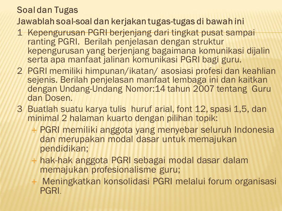Meningkatkan konsolidasi PGRI melalui forum organisasi PGRI.