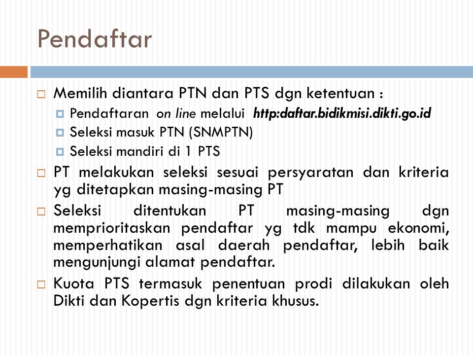 Pendaftar Memilih diantara PTN dan PTS dgn ketentuan :