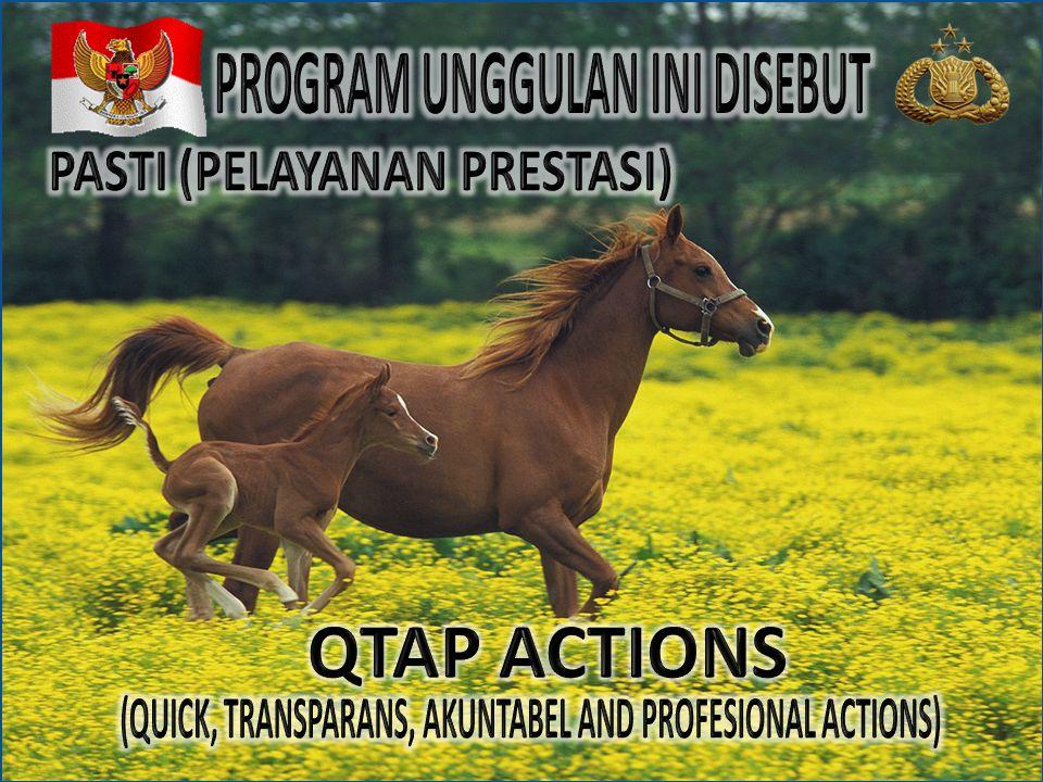 QTAP ACTIONS PROGRAM UNGGULAN INI DISEBUT PASTI (PELAYANAN PRESTASI)