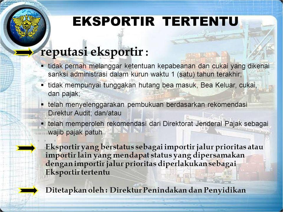 EKSPORTIR TERTENTU reputasi eksportir :