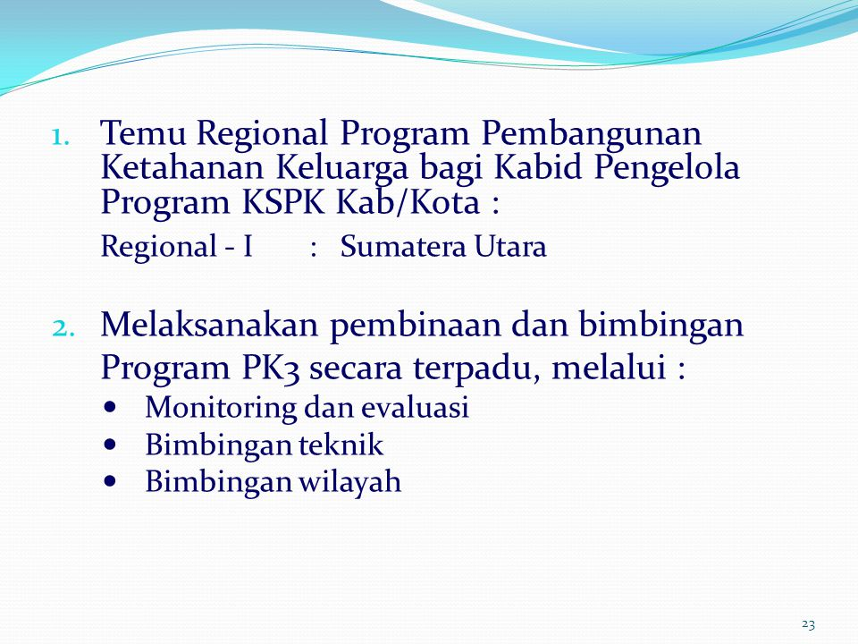 Regional - I : Sumatera Utara Melaksanakan pembinaan dan bimbingan
