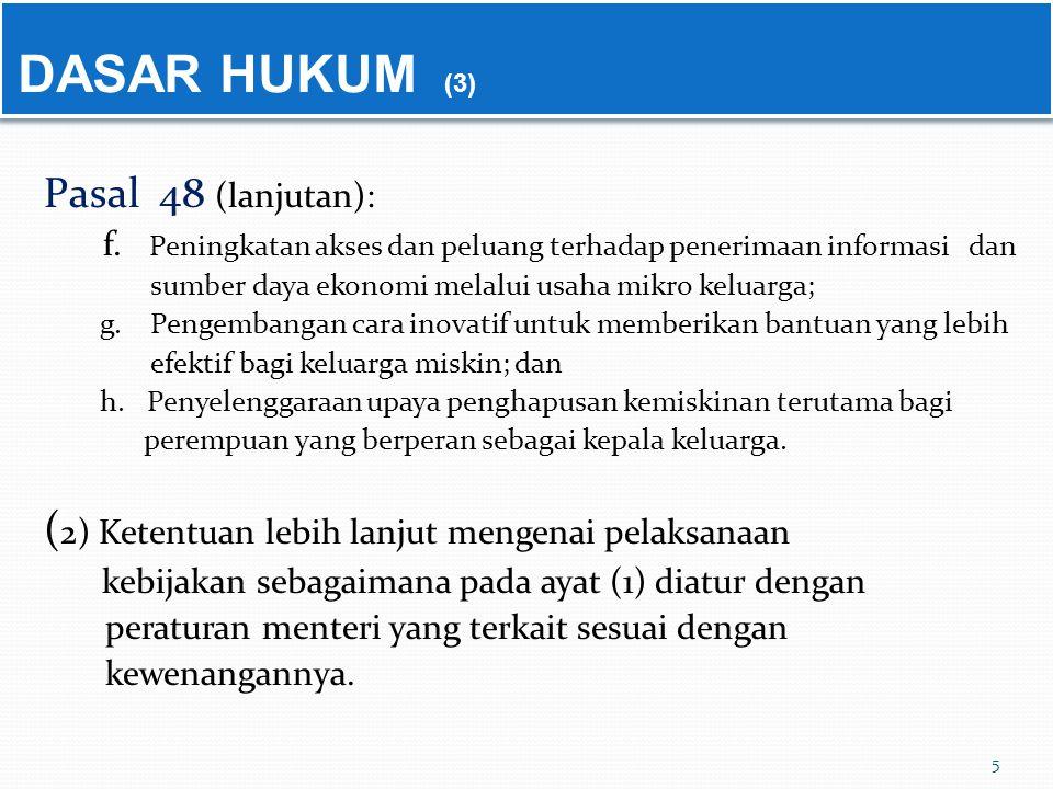 DASAR HUKUM (3) (2) Ketentuan lebih lanjut mengenai pelaksanaan