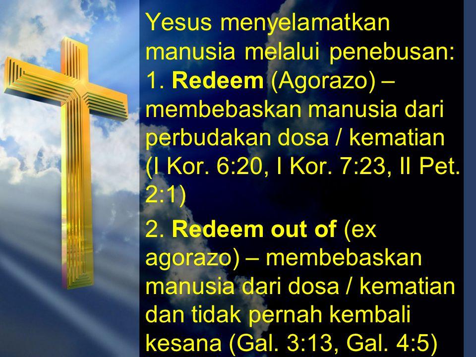Yesus menyelamatkan manusia melalui penebusan: 1