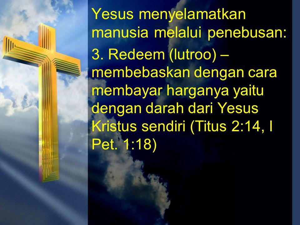Yesus menyelamatkan manusia melalui penebusan: