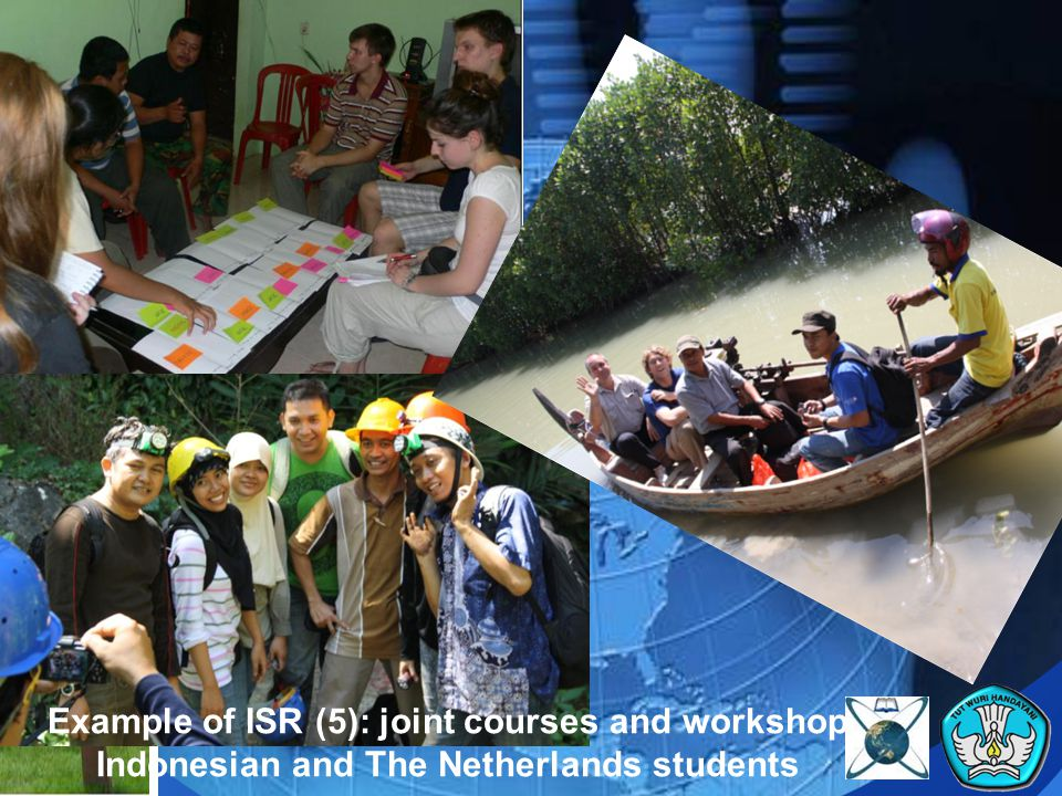 Example of ISR (5): joint courses and workshop Indonesian and The Netherlands students