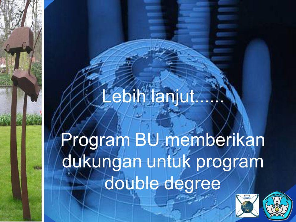 Lebih lanjut...... Program BU memberikan dukungan untuk program double degree