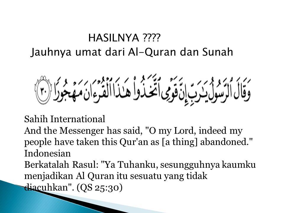 Jauhnya umat dari Al-Quran dan Sunah
