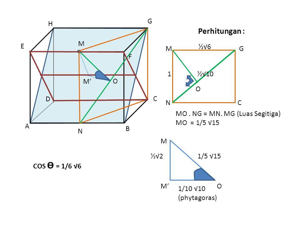 Perhitungan : G H M E ½√6 1 ½√10 M G N C F M' O O D C