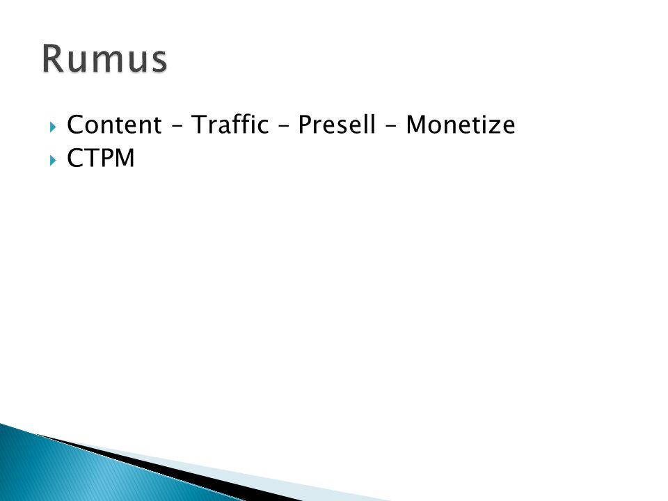 Rumus Content – Traffic – Presell – Monetize CTPM