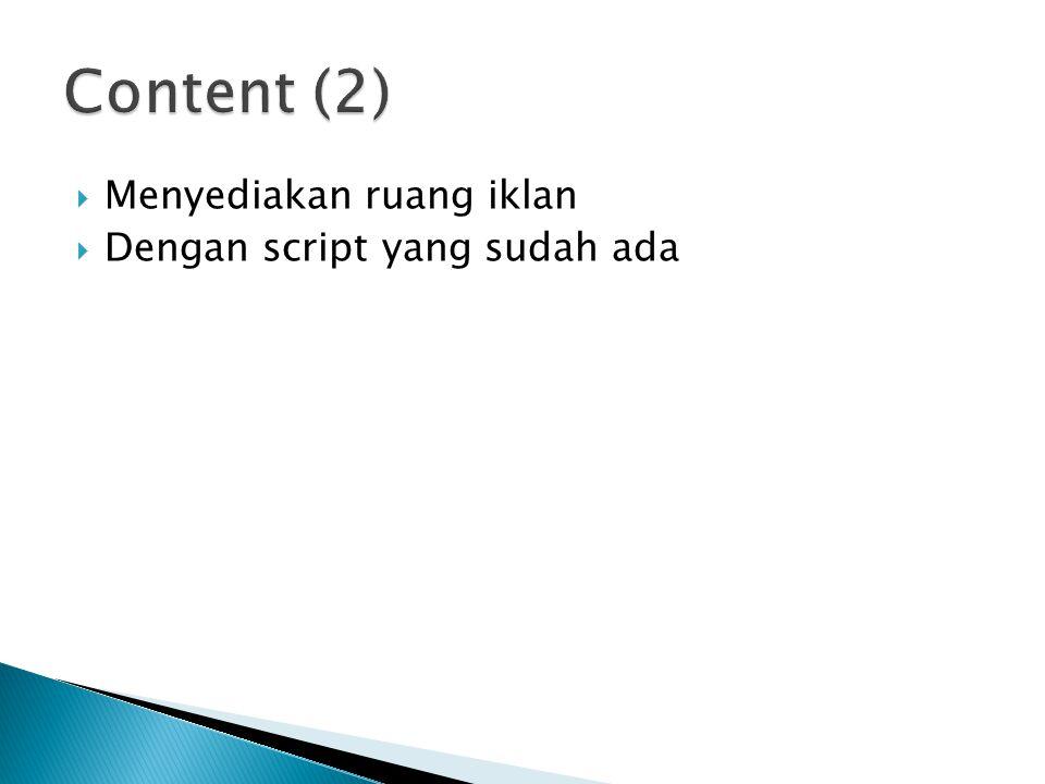 Content (2) Menyediakan ruang iklan Dengan script yang sudah ada