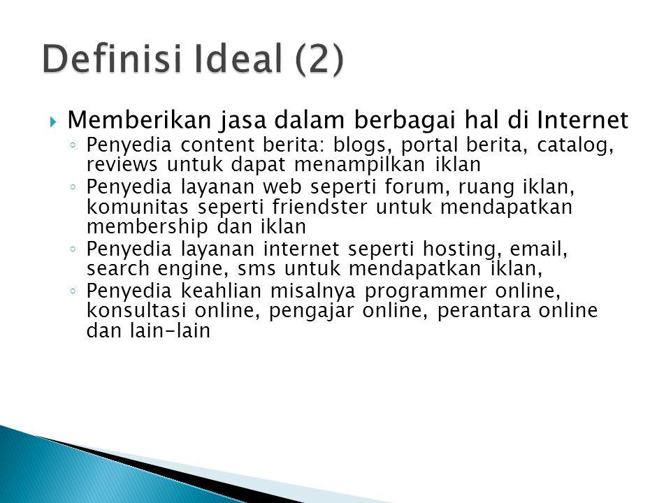 Definisi Ideal (2) Memberikan jasa dalam berbagai hal di Internet