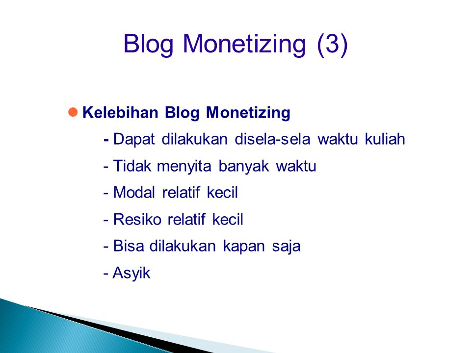 Blog Monetizing (3)‏ Kelebihan Blog Monetizing