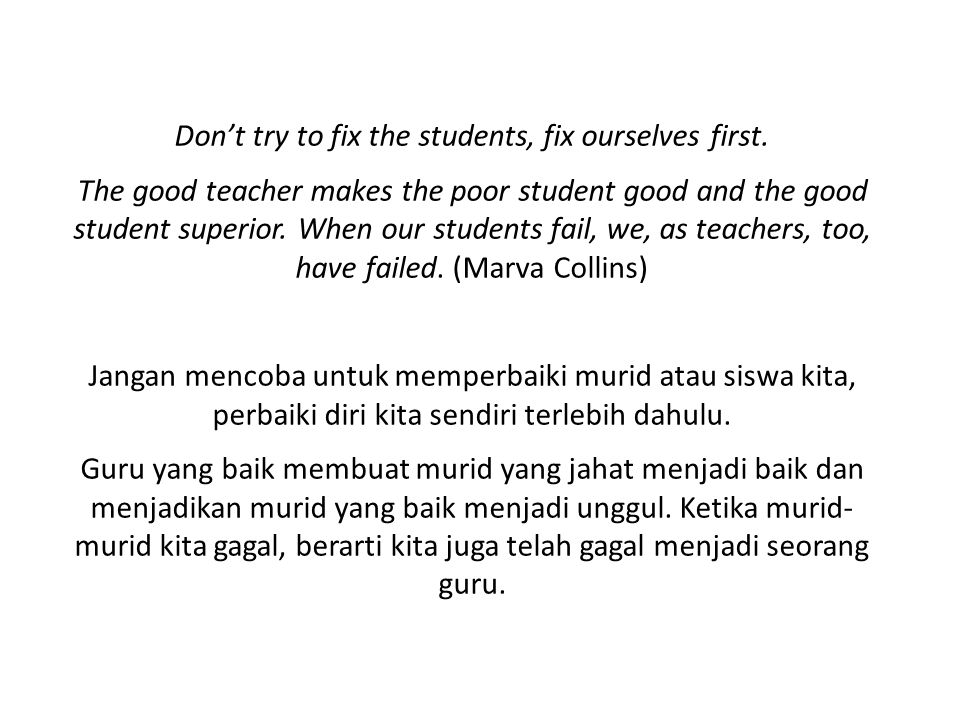 Don't try to fix the students, fix ourselves first.