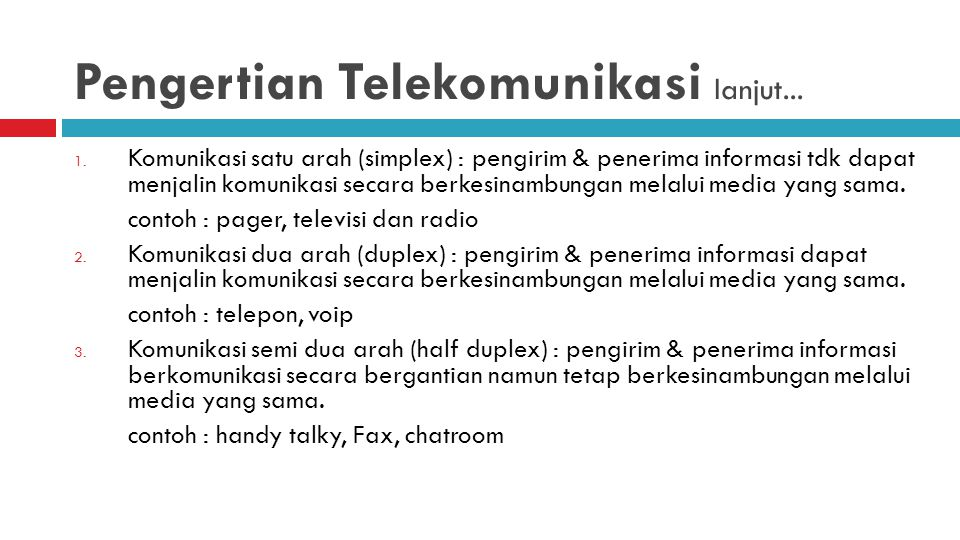 Pengertian Telekomunikasi lanjut...