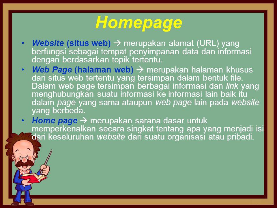 Homepage Website (situs web)  merupakan alamat (URL) yang berfungsi sebagai tempat penyimpanan data dan informasi dengan berdasarkan topik tertentu.