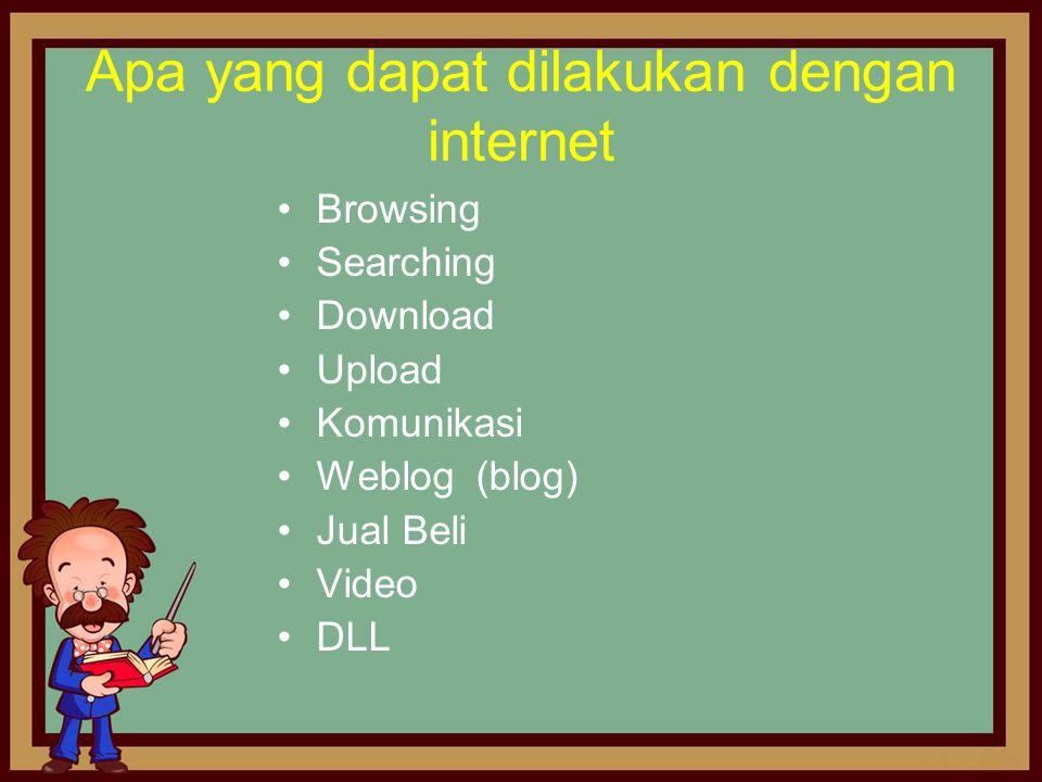 Apa yang dapat dilakukan dengan internet