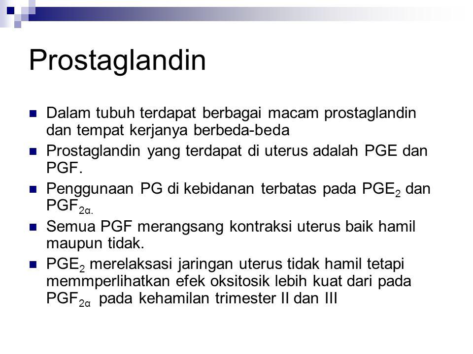 Prostaglandin Dalam tubuh terdapat berbagai macam prostaglandin dan tempat kerjanya berbeda-beda.