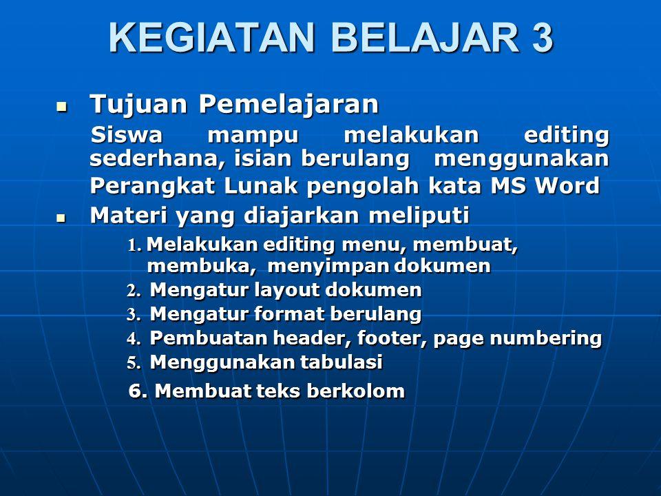 KEGIATAN BELAJAR 3 Tujuan Pemelajaran Materi yang diajarkan meliputi